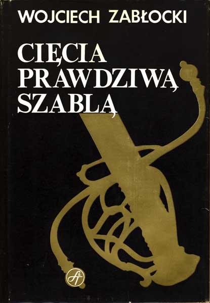 Cięcia  prawdziwš szablš - Zabłocki Wojciech - używana (G0014)